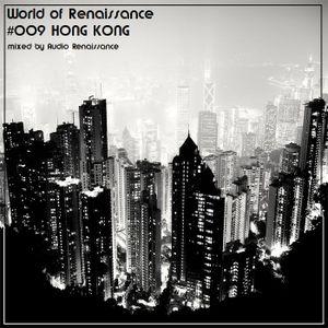 Audio Renaissance - World of Renaissance #009 HONG KONG