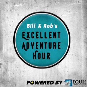Introducing Bill and Rob's Excellent Adventure Hour