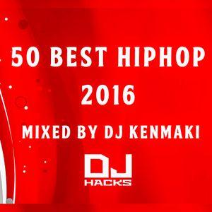 DJ HACKs BEST HIPHOP 2016 mixed by DJ KENMAKI