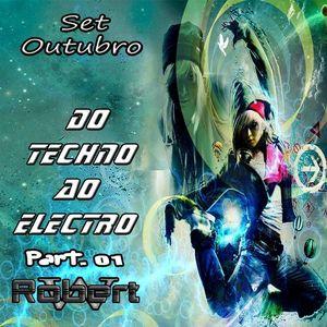 Set Outubro - Do Techno ao Electro Part. 01 EP.#17 @DjRobertWagnerOficialBrz