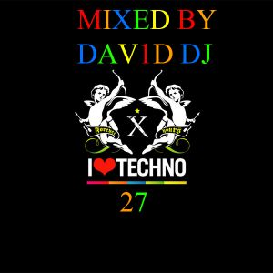 I LOVE TECHNO VOL. 27 MIXED BY DAVID DJ