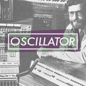 OSCILLATOR #01 w/ Martin Denny, Jean-Jacques Perrey, Emil Richards, Automat and much+