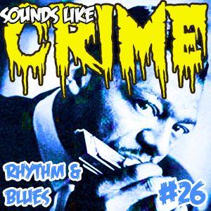 Sounds Like Crime #26