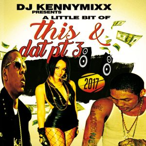 DJ KENNY - 2017 HIP HOP R&B LIL BIT OF THIS AND THAT PT 3