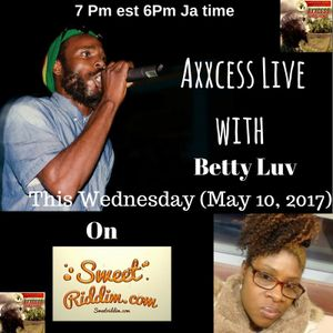 JA  SINGER SONG WRITER AXXCESS, LIVE CHAT (W) BETTY LUV. IE&E PROGRAM WWW.SWEETRIDDIM.COM MAY 1O/17