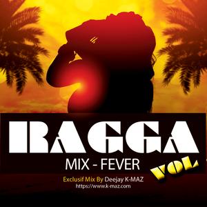 Ragga Mix Fever Vol 1 (by Deejay K-MAZ-
