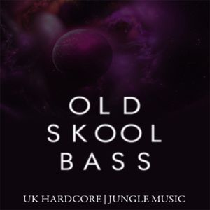 Old Skool Bass | UK Hardcore & Jungle Music