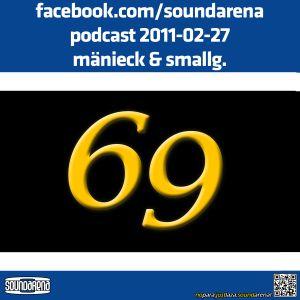 Sound Arena Podcast - 2011.02.27. - Mänieck & SmallG.