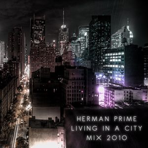 Living In A City (A Deep House Mix) 2010