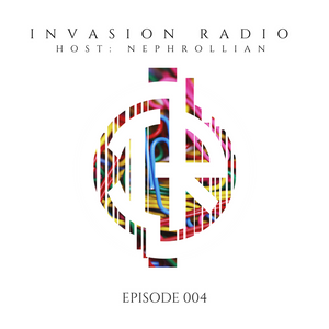 Nephrollian - Invasion Radio 004