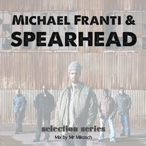 Michael Franti & Spearhead - selection series