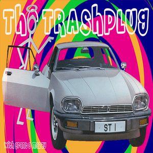 *The Trashplug* - Psychedelic Lounge & Soul-Jazz