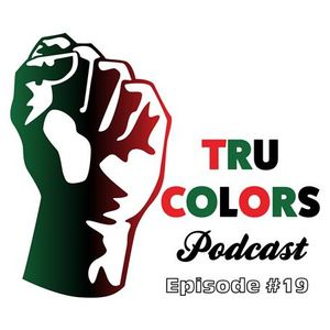 TRU COLORS Podcast - Episode #19 - Election Eve