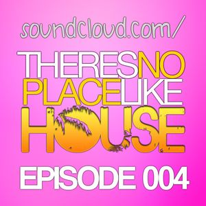 There's No Place Like House [ Episode 004 ]