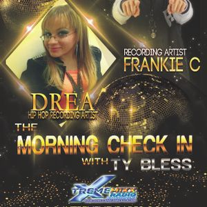 The Morning Check In with Ty Bless special guests Drea & Frankic C 3-25-16