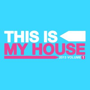 This Is My House 2013