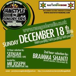 Jamstyle on Renegade Radio with Seenjah , Mr Joseph & Bramma Shanti - 2016 review -