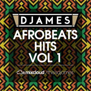 DJames - Afrobeats Hits Vol 1