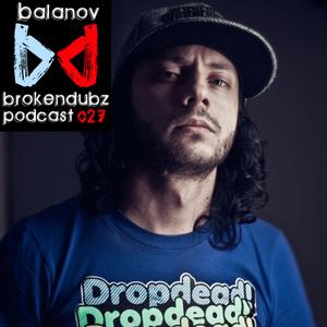 DJ Balanov – Brokendubz Podcast 027