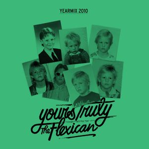 the flexican yours truly yearmix 2010