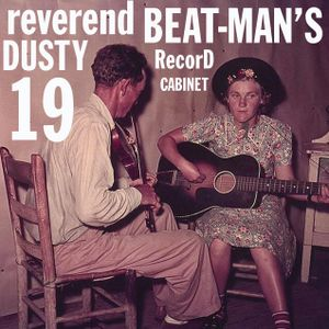 REVEREND BEAT-MAN'S DUSTY RECORD CABINET VOL 19