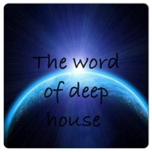 DeeJay Say -  The Word Of Deep House