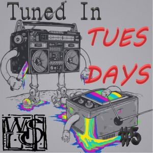 Tuned In Tuesdays #5