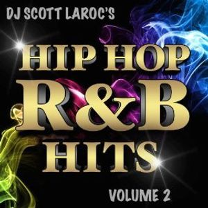 DJ Scott LaRoc's Hip Hop R&B Hits Volume 2
