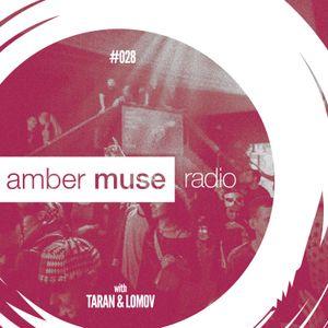 Amber Muse Radio Show #028 with Taran & Lomov // 29 Mar 2017