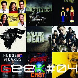 GeekCast #04 - Séries que Adoramos
