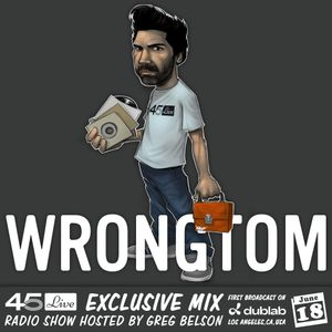 45 Live Radio Show pt. 136 with guest DJ WRONGTOM
