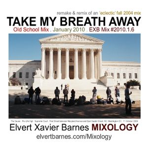TAKE MY BREATH AWAY Eclectic 'Old School' Mix (January 2010)