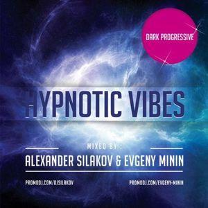 Alexander Silakov & Evgeny Minin - Hypnotic Vibes