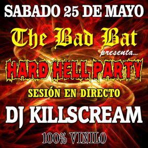 Dj Killscream @ The Bad Bat ¡¡¡ HARD HELL PARTY !!! 25-5-13