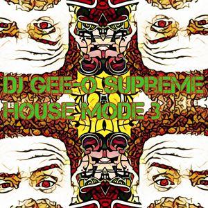DJ Gee-O Supreme House Mode 3