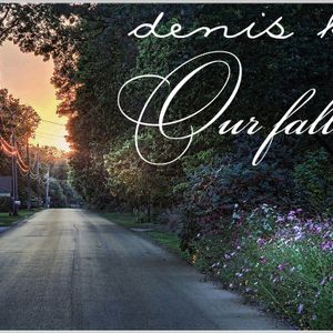 Denis K — Our fall