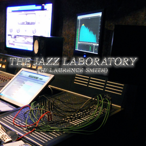 The Jazz Laboratory - (Episode 8)