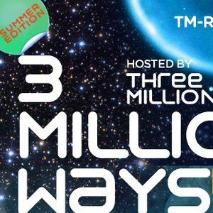 02 - Three Million Ways - 3 Million Ways 031 @ TM radio [ 16-jun-2012 ]