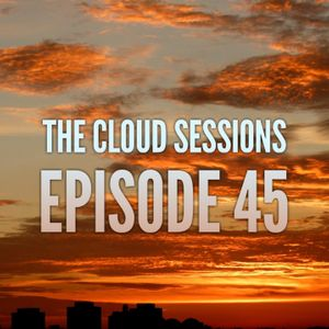The Cloud Sessions Episode 45