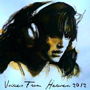 Voices From Heaven 2012 part 1