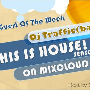 THIS IS HOUSE! Part 13 Feat. DJ TRAFFIC ( Bad)