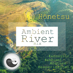Ambient River ● #ZENdo podcast 001