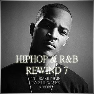 HIPHOP & R&B REWIND 7 ft TI, JAY Z, LIL WAYNE, T PAIN, DRAKE & MORE