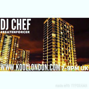 DJ CHEF - KOOL LONDON 11-08-16