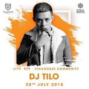 Vinahouse Community Live 039 - DJ Tilo