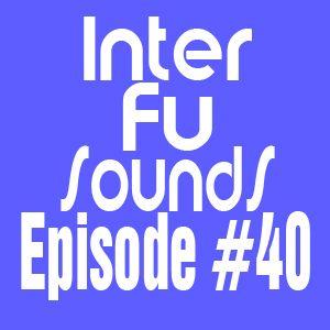 Interfusounds Episode 40 (June 19 2011)
