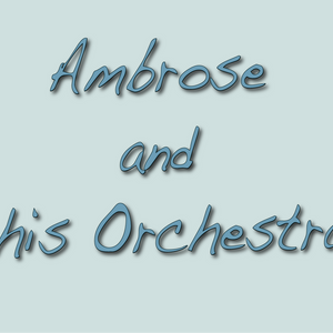 The Music of Bert Ambrose and his Orchestra