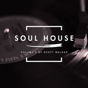 Soul House Volume 3 (w/ Scott Melker)
