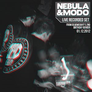 DeadWeight! Presents - Nebula & Modo - Live Recording from DeadWeight!'s 2ND Birthday