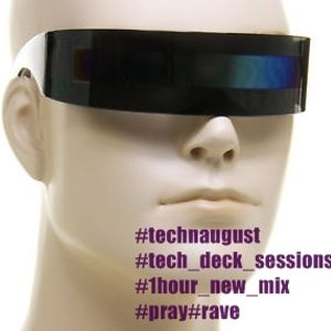 #tech_deck_sessions #1hour_new_mix #augusTechno